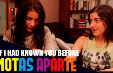 Notas Aparte E04: If I Had Known You Before