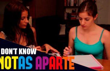 Notas Aparte S01E02: I Don't Know