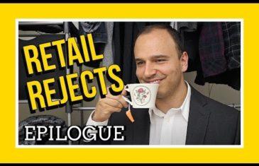 Retail Rejects E16: Epilogue