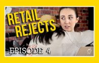 Retail Rejects Episode 04: Part-Time Hours, Full-Time Dedication