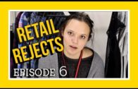 Retail Rejects Episode 06: Cramping Our Style