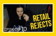 Retail Rejects Episode 10: Stay the Night